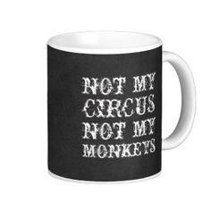 Not my circus not my monkeys funny Polish saying Coffee Mug
