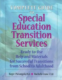 Complete Guide to Special Education Transition Services: Ready-To-Use Help and Materials for Successful Transitions from School to Adulthood by Roger Pierangelo, http://www.amazon.com/dp/0876282745/ref=cm_sw_r_pi_dp_w6dMqb1YP8Y6H