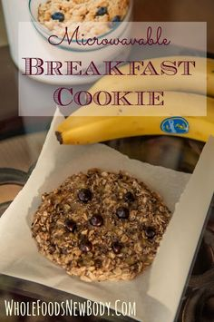 {Microwavable Breakfast Cookie} - Whole Foods...New Body!