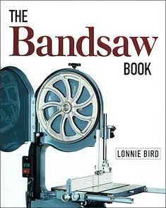 The Bandsaw Book Woodworking Skills, Carpentry Tools, Woodworking Tools For Beginners, Antique Woodworking Tools, Woodworking Supplies, Wood Working For Beginners, Woodworking Projects, Wood Tools, Diy Tools