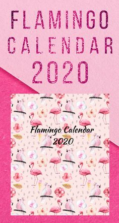 Flamingo Calendar Beautiful Planner & Notebook 2020 for a Girl or a Woman 52 Weeks, 12 Months, Gifts For Women, Gifts For Her, Night Shadow, Long Books, Simple Blog, Calendar 2020, New Year Gifts