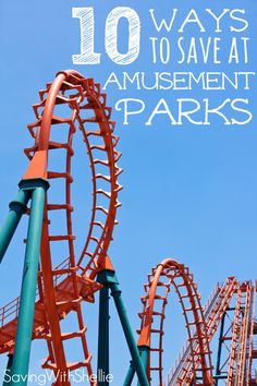 Money saving tips at amusement parks. There's no reason your fun family day should break the bank!