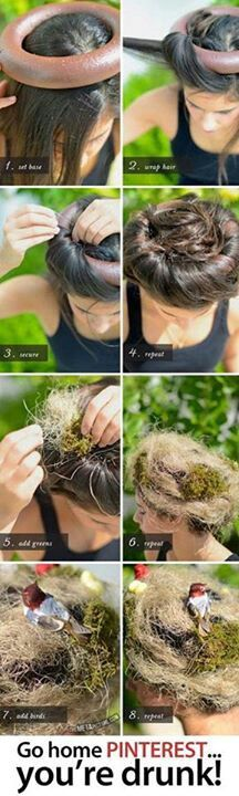 Just in case you want your hair to look like a nest...