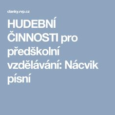 HUDEBNÍ ČINNOSTI pro předškolní vzdělávání: Nácvik písní Funny Memes, Hilarious, Music Activities, Kindergarten, Preschool, Teaching, Education, Ms, Paper Birds