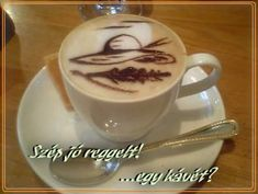 Képözön - Képgaléria - Jó reggelt képek Tea Cups, Pudding, Coffee, Tableware, Desserts, Food, Lovers, Art, Kaffee