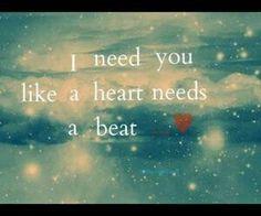 I need you like a