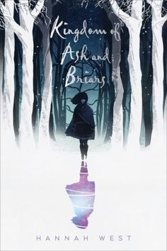 Kingdom of Ash and Briars – Hannah West https://www.goodreads.com/book/show/28554825-kingdom-of-ash-and-briars