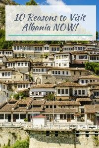 10 Reasons you should visit Albania NOW