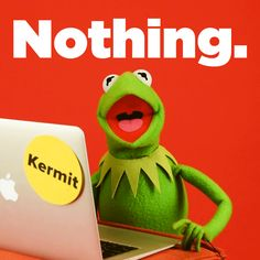 Clearly, Kermit is also really comfortable with his body: