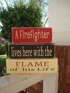 A Firefighter lives here with the Flame of his Life wood blocks, wood stackers… Firefighter Crafts, Firefighter Family, Firefighters Wife, Fireman Crafts, Firefighter Quotes, Wood Block Crafts, Wood Blocks, Wood Crafts, Fire Dept