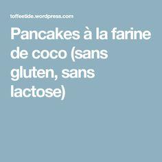 Pancakes à la farine de coco (sans gluten, sans lactose)