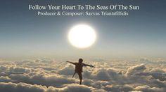 Follow Your Heart To The Seas Of The Sun - Σάββας Τριανταφυλλίδης
