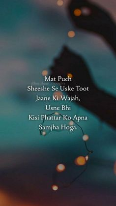 Top 20 Heart Touching Lines – PersonaJewelries Shyari Quotes, Karma Quotes, Pain Quotes, Hurt Quotes, Reality Quotes, Mood Quotes, Funny Quotes, Desi Quotes, Life Quotes
