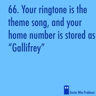 lol, my default ringtone is the 10th Doctor Theme, and my text is the TARDIS materialization sound. Vworp Vworp