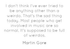 And he doesn't even have to debate whether musicians or writers are weirder, because Mr. Gore is both.   Cheers to you from another weirdo, sir.
