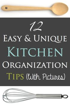 12 Easy Kitchen Organization Tips, some useful tips here
