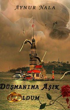 aynurnala tarafından yazılmış DÜŞMANIMA AŞIK OLDUM adlı hikaye
