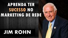 JIM ROHN - Aprenda Como Ter Sucesso No Marketing de Rede | Construa A Su...