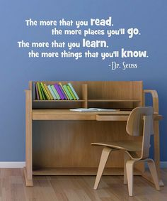 I Love the Idea of having some Dr. Seuss Quotes on the wall above Byron's reading area! Gotta love Dr. Suess