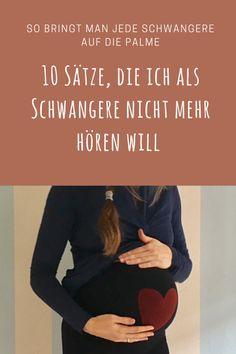 Was man Schwangeren lieber nicht sagt: Diese Sätze und Sprüche regen mich in der Schwangerschaft besonders auf. 10 Dinge, die Schwangere einfach nur nerven. #schwangerschaft #sprüche