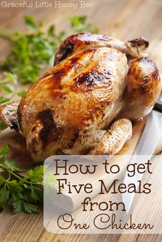 How to Get Five Meals from One Chicken... not so sure it would actually go that far, but great ideas for that first round of leftovers.