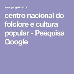 centro nacional do folclore e cultura popular - Pesquisa Google