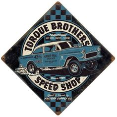 Vintage and Retro Tin Signs - JackandFriends.com - Torque Brothers SpeedShop Metal Sign 12 x 12 Inches, $24.98 (http://www.jackandfriends.com/torque-brothers-speedshop-metal-sign-12-x-12-inches/)