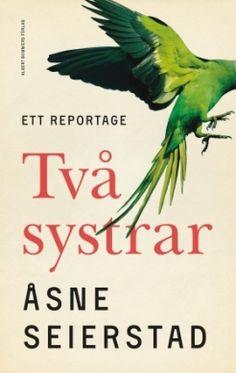 Två systrar : Ett reportage av Åsne Seierstad | 99,00 kr