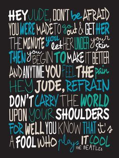 The Beatles - Hey Jude / Song Lyric Typography Poster by CreativePrint on Etsy https://www.etsy.com/listing/215612987/the-beatles-hey-jude-song-lyric