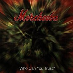 Morcheeba - Who can