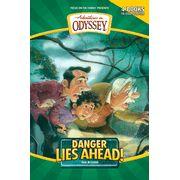 Danger Lies Ahead (Adventures in Odyssey Fiction Series #7)