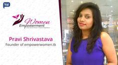 Interview with Pravi Shrivastava, Founder of empowerwomen.tk - Read about an entrepreneur who took the initiative to empower women through social entrepreneurship