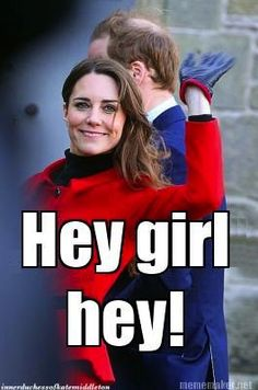 Oh hello there! (The Inner Duchess of Kate Middleton)