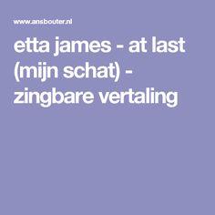 etta james - at last (mijn schat) - zingbare vertaling