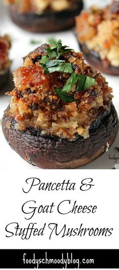 Pancetta and Goat Cheese Stuffed Mushrooms - A stunning and tasty appetizer or side dish. These will please everyone at the holiday appetizer table at Thanksgiving, Easter or Christmas. It's a recipe that works all year long! Yummy Appetizers, Appetizers For Party, Appetizer Recipes, Goat Cheese Stuffed Mushrooms, Portobello Rellenos, Food Porn, Snacks, Appetisers, Foodies
