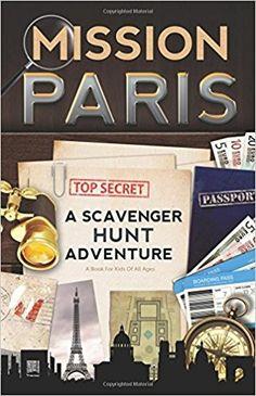 Mission Paris: A Scavenger Hunt Adventure (Travel Guide For Kids): Catherine Aragon: 9780989226745: Amazon.com: Books
