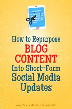 Want more exposure for your blog?  Wondering how to transform your blog articles into social media content?  In this article, you'll discover six steps to turn long-form blog posts into short-form content for social media. #socialmedia #socialmediaexaminer #blogging