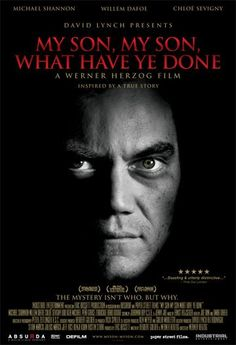 My Son, My Son, What Have Ye Done (2009) Inspired by a true crime, a man begins to experience mystifying events that lead him to slay his mother with a sword. Michael Shannon, Willem Dafoe, Chloë Sevigny...TS suspense