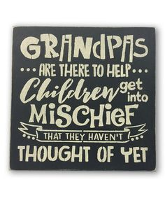 Another great find on 'Grandpas Are There to Help' Wall Sign by Sara's Signs Grandparents Day Gifts, Grandparent Gifts, Grandpa Gifts, Diy Signs, Funny Signs, Grandpa Quotes, Grandma And Grandpa, Grandmother Quotes, Family Quotes