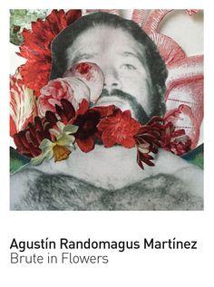 Agustín Randomagus. Artista. Brute in Flowers. Sala d'Exposicions.