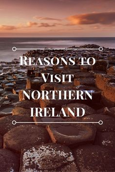 What to See in Northern Ireland