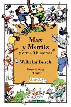 Max y Moritz y otras 9 historias Wilhelm Busch Wilhelm Busch, Anaya, Comic Books, Blog, Comics, Cover, Fun, Html, Illustration