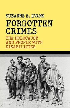 Forgotten Crimes by Suzanne E. Evans, available at Book Depository with free delivery worldwide. I Love Books, Books To Read, My Books, Reading Lists, Book Lists, Holocaust Books, Museum Studies, Crime Books, Disability