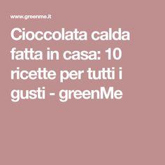 Cioccolata calda fatta in casa: 10 ricette per tutti i gusti - greenMe