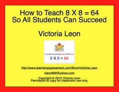 """FREE """"How to Teach 8 X 8 = 64 So All Students Can Succeed"""" - Go to http://pinterest.com/TheBestofTPT/ for this & thousands of free lessons.     """"Ate and ate, got sick on the floor. 8 and 8 is 64."""""""