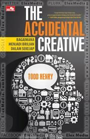 Panduan praktis utk tetap tercerahkan dlm bekerja dgn brilian dari pakar kreativitas bisnis, Todd Henry! THE ACCIDENTAL CREATIVE ; Harga: Rp. 54,800