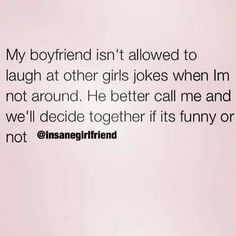 This should be a rule. Hes Mine, My Boyfriend, Call Me, The Funny, Sarcasm, I Laughed, Hilarious, Funny Shit, Marriage
