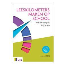 Leeskilometers maken op school : aanpak Vrij Lezen (+ audio-cd) - Lucia Fiori, Janneke van Hardeveld - plaatsnr. 433.7/034 A #Nederlands #Lezen #Leesbevordering