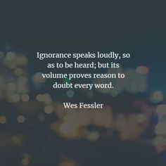 67 Ignorance quotes and sayings that will inspire you. Here are the best ignorance quotes to read from famous authors that will surely inspi. Short Inspirational Quotes, Great Quotes, Feeling Stupid, How Are You Feeling, Positive Quotes For Life, Life Quotes, Ignorance Quotes, Being Ignored Quotes, Harlan Ellison