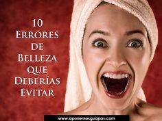 A Ponernos Guapas: 10 errores de belleza que deberías evitar